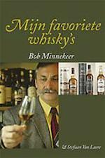 Mijn favoriete whisky's - Bob Minnekeer, Stefaan Van Laere (ISBN 9789058560278)