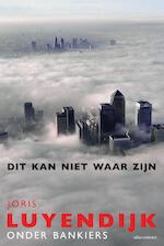 Dit kan niet waar zijn - Joris Luyendijk (ISBN 9789045034041)