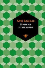 Ethiek als vitaal belang - Anil Ramdas