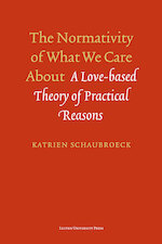 The normativity of what we care about - Katrien Schaubroeck (ISBN 9789461660770)