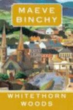 Whitethorn Woods - Maeve Binchy (ISBN 9780307279231)