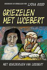 Griezelen met Lucebert - Lydia Rood (ISBN 9789491833359)