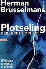 Plotseling gebeurde er niets - Herman Brusselmans (ISBN 9789046141021)