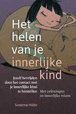 Het helen van je innerlijke kind - Susanne Hühn (ISBN 9789460151668)