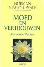 Moed en vertrouwen door positief denken - Norman Vincent Peale, Judith Boer, Yolande Michon (ISBN 9789051212174)