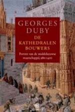 De kathedralenbouwers - Georges Duby, Ger Groot (ISBN 9789025416188)