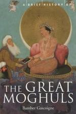 A Brief History of the Great Moghuls - Bamber Gascoigne (ISBN 9781841195339)