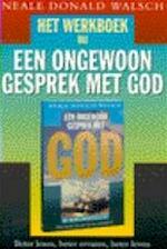 Het werkboek bij een ongewoon gesprek met God - Neale Donald Walsch (ISBN 9789021531540)