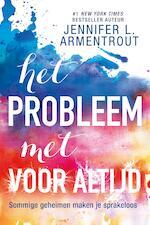 Het probleem met Voor Altijd - Jennifer L. Armentrout (ISBN 9789401910347)