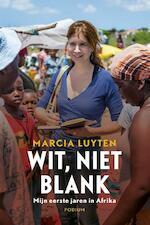 Wit, niet blank - Marcia Luyten (ISBN 9789057598982)
