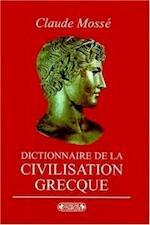 Dictionnaire d́e la civilisation grecque - Claude Mossé (ISBN 9782870274415)