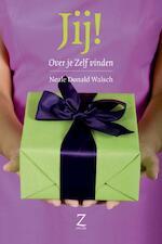 Jij! - NEALE DONALD Walsch (ISBN 9789077478165)