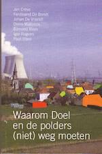 Waarom Doel en de polders (niet) weg moeten - Ferdinand de Bondt, Johan de Vriendt, Denis Malcorps, Edmond Reyn (ISBN 9789090274263)