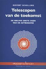 Telescopen van de toekomst - Govert Schilling (ISBN 9789085716259)