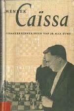 'Meneer' Caïssa - Max Euwe, Bob Spaak
