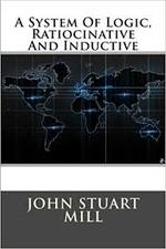 A system of Ratiocinative and inductive - John Stuart Mill (ISBN 9781517308339)