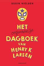 Het ongemakkelijke dagboek van Henry K. Larsen - Susin Nielsen (ISBN 9789047710097)