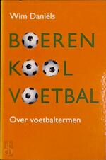 Boerenkoolvoetbal - Wim Daniels (ISBN 9789057970696)
