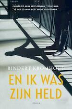 En ik was zijn held - Rindert Kromhout (ISBN 9789025876128)