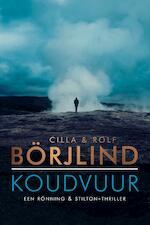 Koudvuur - Cilla Börjlind, Cilla en Rolf Börjlind, Rolf Börjlind (ISBN 9789400507845)