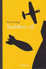 Slachthuis vijf - Kurt Vonnegut (ISBN 8710371001934)