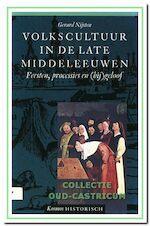 Volkscultuur in de late middeleeuwen - Gerard Nijsten (ISBN 9789021523583)