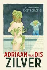 Zilver of het verlies van de onschuld - Adriaan van Dis (ISBN 9789025453626)