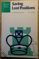 Saving lost positions - Leonid Shamkovich, Eric Schiller (ISBN 9780713453461)
