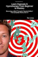 Learn Hypnosis & Hypnotherapy From Beginner To Master - D. Jones (ISBN 9781446781432)