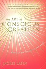 The Art of Conscious Creation - Jackie Lapin (ISBN 9781601940094)