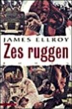 Zes ruggen - James Ellroy (ISBN 9789045007724)