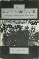 Ernst Kaltenbrunner, Ideological Soldier of the Third Reich