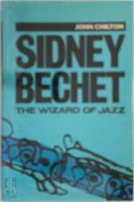 Sidney Bechet - John Chilton (ISBN 9780195206234)