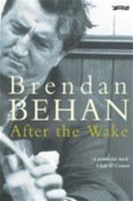 Na de wake - Brendan Behan, Ernst van Altena (ISBN 9789057200496)
