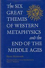 The Six Great Themes of Western Metaphysics and the End of the Middle Ages - Heinz Heimsoeth (ISBN 9780814324776)
