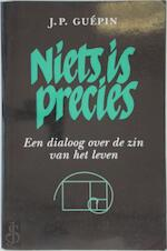 Niets is precies - J. P. Guépin (ISBN 9789058480170)
