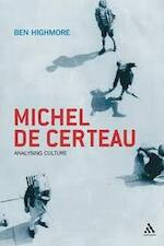 Michel De Certeau - Ben Highmore (ISBN 9780826460738)