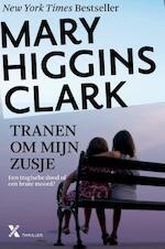 Tranen om mijn zusje - Mary Higgins Clark (ISBN 9789401603027)