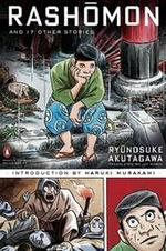 Rashomon and seventeen other stories - Ryūnosuke Akutagawa, Jay Rubin, Haruki Murakami (ISBN 9780140449709)