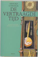 De vertraagde tijd - A. Cornelis (ISBN 9789072258038)