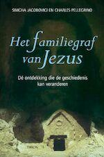 Het familiegraf van Jezus - S. Jacobovici, Ch. Pellegrino (ISBN 9789043910378)