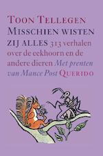 Misschien wisten zij alles - T. Tellegen, Toon Tellegen (ISBN 9789045101002)