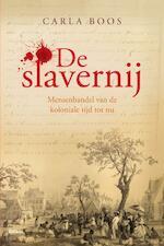 De slavernij - Carla Boos (ISBN 9789460033346)