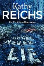 Bones Never Lie - Kathy Reichs (ISBN 9780434021185)