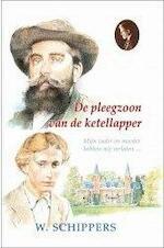 De pleegzoon van de ketellapper - Willem Schippers