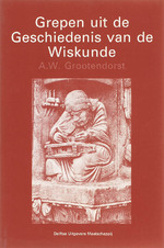 Grepen uit de geschiedenis van de wiskunde - A.W. Grootendorst (ISBN 9789040712739)