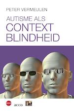 Autisme als contextblindheid - Peter Vermeulen (ISBN 9789033476129)