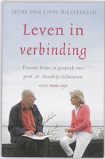 Leven in verbinding - Irene van Lippe-Biesterfeld, Matthijs Schouten (ISBN 9789020203882)