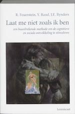 Laat me niet zoals ik ben - R. Feuerstein, Y. Rand, J.E. Rynders, N. Engels (ISBN 9789060698860)