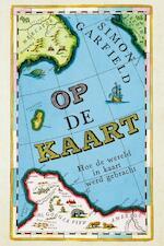 Op de kaart - Simon Garfield (ISBN 9789057595714)